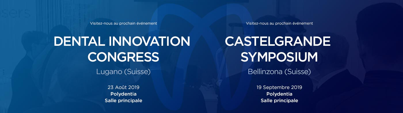 Lugano Dental Innovation Congress Bellinzona Castelgrande Symposium 2019